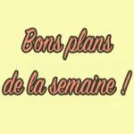 Sélection meilleurs bon plan de semaine de Lidl, Auchan, Carrefour, Leclerc et Intermarché.