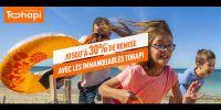 actu Les Immanquables Tohapi !