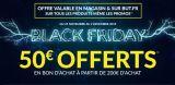 photo [Offre Black Friday] 50€ offerts pour 200€ d'achat