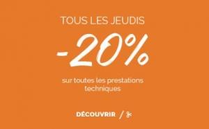 -20% SUR TOUTES LES PRESTATIONS TECHNIQUES TOUS LES JEUDIS